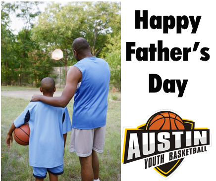 Happy Father's Day From Austin Youth Basketball